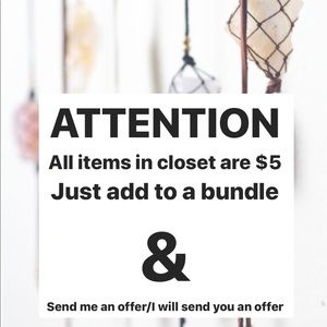 Other - ALL ITEMS IN CLOSET ARE $5 !!!!